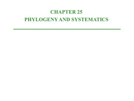 CHAPTER 25 PHYLOGENY AND SYSTEMATICS. Phylogeny- the evolutionary history of a species or group of related species. The Fossil Record and Geological Time.