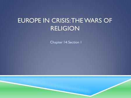 Europe in Crisis: The Wars of Religion