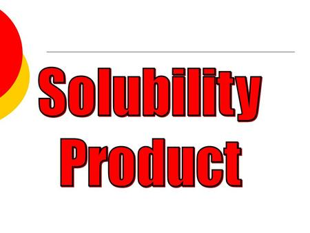Solubility Product Constant A special case of equilibrium involving dissolving. Solid  Positive Ion + Negative Ion Mg(NO 3 ) 2  Mg 2+ + 2NO 3 - Keq.