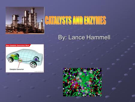 By: Lance Hammell. What are catalysts? Simply put, catalysts are substances which, when added to a reaction, increase the rate of reaction by providing.