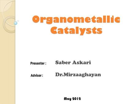 Organometallic Catalysts