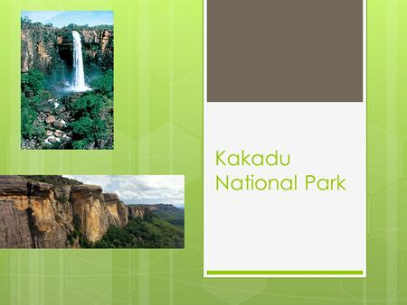 Kakadu National Park. Background Information  Kakadu National Park is located in the Northern Territory in Australia, 171 km away from Darwin. Kakadu.