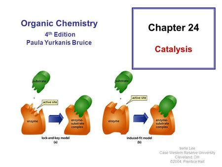 Organic chemistry 6th edition paula yurkanis bruice ppt download organic chemistry 4 th edition paula yurkanis bruice chapter 24 catalysis irene lee case western reserve fandeluxe Images