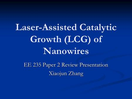 Laser-Assisted Catalytic Growth (LCG) of Nanowires