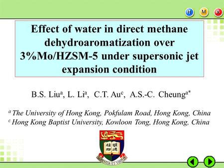 2015-5-231 Effect of water in direct methane dehydroaromatization over 3%Mo/HZSM-5 under supersonic jet expansion condition B.S. Liu a, L. Li a, C.T. Au.