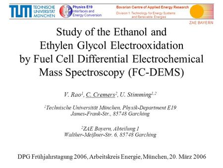 Physics E19 Interfaces and Energy Conversion ZAE BAYERN Bavarian Centre of Applied Energy Research Division 1: Technology for Energy Systems and Renewable.