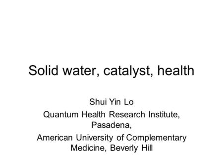 Solid water, catalyst, health