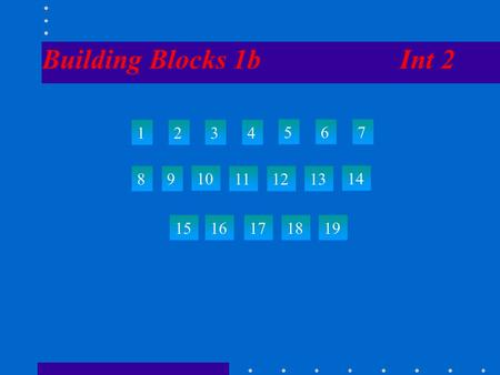Building Blocks 1b Int 2 1234 567 89 10 111213 14 1516171819.