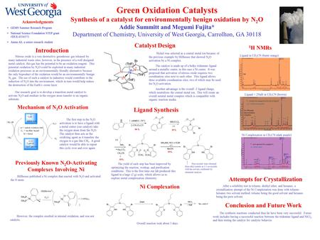 Green Oxidation Catalysts Synthesis of a catalyst for environmentally benign oxidation by N 2 O Addie Summitt and Megumi Fujita* Department of Chemistry,