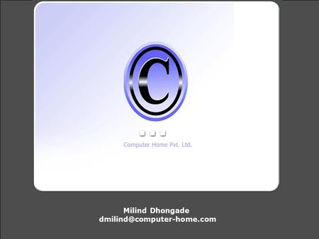 Milind Dhongade Computer Home Group – Group Companies Penta Computing Private Limited. Software Consulting House Penta Computing.
