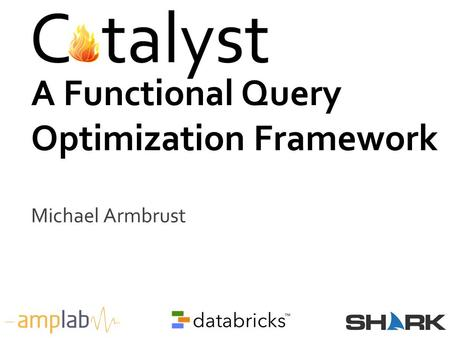 Michael Armbrust A Functional Query Optimization Framework.