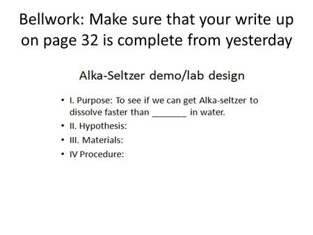 Bellwork: Make sure that your write up on page 32 is complete from yesterday.