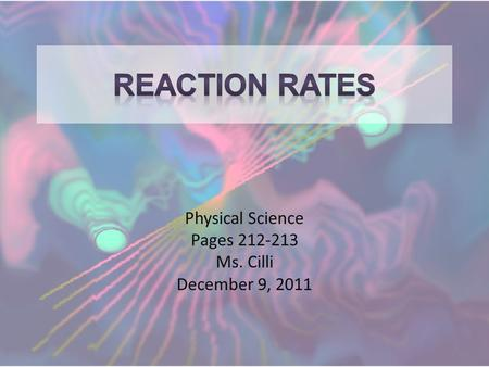 Physical Science Pages 212-213 Ms. Cilli December 9, 2011.