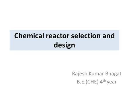 Chemical reactor selection and design