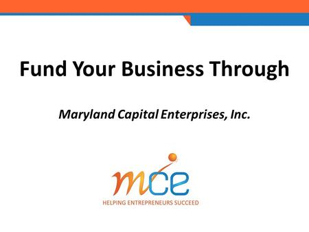 Fund Your Business Through Maryland Capital Enterprises, Inc.