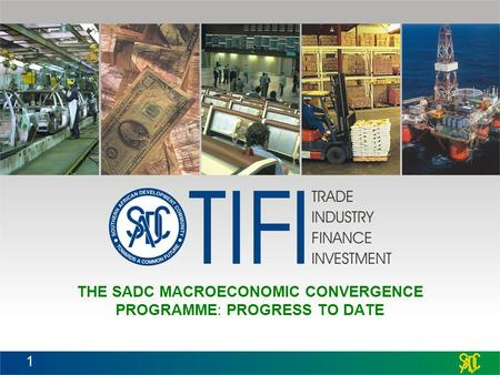 THE SADC MACROECONOMIC CONVERGENCE PROGRAMME: PROGRESS TO DATE