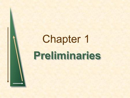Chapter 1 Preliminaries. Chapter 1: PreliminariesSlide 2 Preliminaries Microeconomics deals with: Behavior of individual units  When Consuming How we.