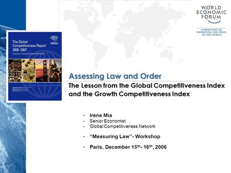 Assessing Law and Order The Lesson from the Global Competitiveness Index and the Growth Competitiveness Index  Irene Mia  Senior Economist  Global Competitiveness.