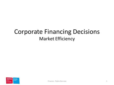 Corporate Financing Decisions Market Efficiency 1Finance - Pedro Barroso.