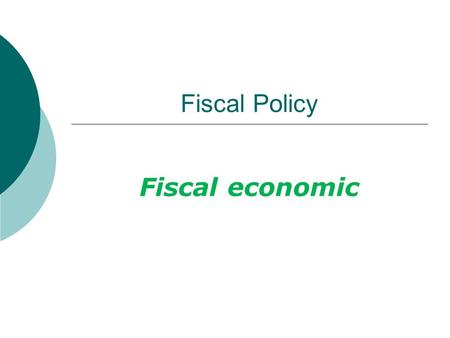 Fiscal Policy Fiscal economic.