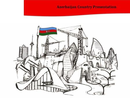 Azerbaijan Country Presentation. Basics Establishment: 28 May 1918 Independence: 18 October 1991 Area: 86.6 thsd km2 Population: 9.48 million Official.
