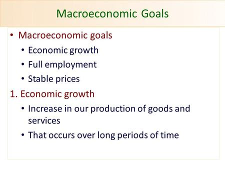 Macroeconomic Goals Macroeconomic goals 1. Economic growth