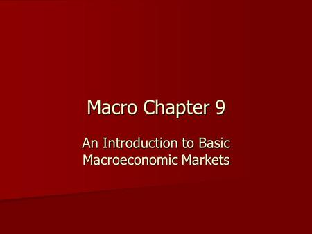 An Introduction to Basic Macroeconomic Markets