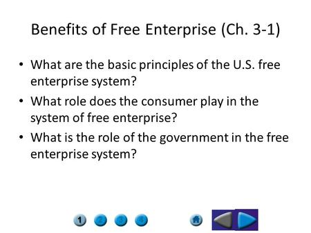 Benefits of Free Enterprise (Ch. 3-1) What are the basic principles of the U.S. free enterprise system? What role does the consumer play in the system.