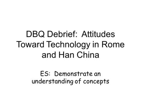 DBQ Debrief: Attitudes Toward Technology in Rome and Han China