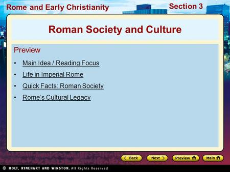 Rome and Early Christianity Section 3 Preview Main Idea / Reading Focus Life in Imperial Rome Quick Facts: Roman Society Rome's Cultural Legacy Roman Society.