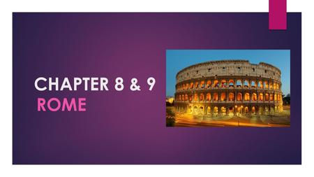 CHAPTER 8 & 9 ROME. Section 1- Rome's Beginnings.