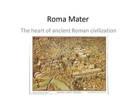 Roma Mater The heart of ancient Roman civilization.