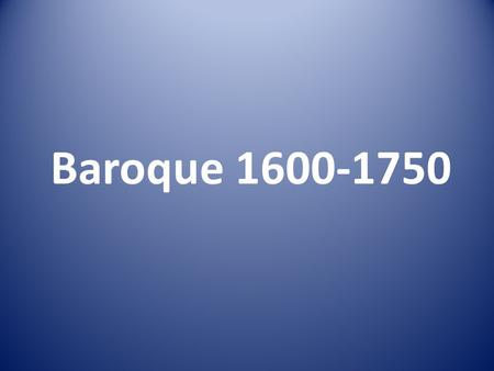 Baroque 1600-1750. In fine art, the term Baroque (derived from the Portuguese 'barocco' meaning, 'irregular pearl or stone') describes a fairly complex.