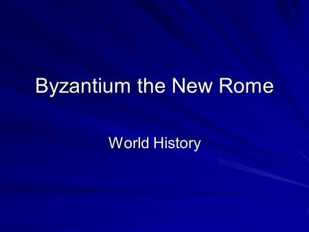 Byzantium the New Rome World History. Old Roman Empire Western Roman Empire crumbled in the 5 th century as it was invaded by Germanic tribes Emperor.
