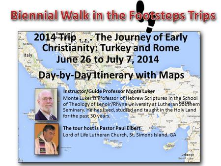 Click for next slide Day-by-Day Itinerary with Maps 2014 Trip... The Journey of Early Christianity: Turkey and Rome June 26 to July 7, 2014 Instructor/Guide.
