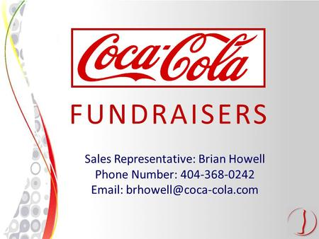 FUNDRAISERS Sales Representative: Brian Howell Phone Number: 404-368-0242