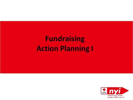 Fundraising Action Planning I. presenter 1[add your name and a fun fact] Presenter 2 [ add your name and a fun fact]