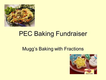 PEC Baking Fundraiser Mugg's Baking with Fractions.