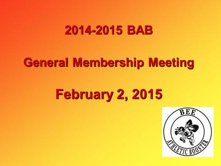 2014-2015 BAB General Membership Meeting February 2, 2015.