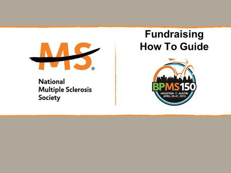 Fundraising How To Guide. What is MS? What is MS? MS is a chronic, often disabling disease of the central nervous system. MS causes the destruction of.