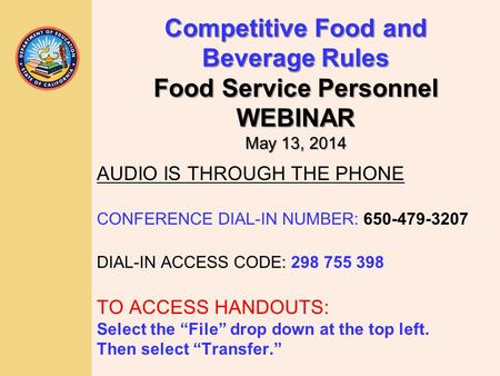 "AUDIO IS THROUGH THE PHONE CONFERENCE DIAL-IN NUMBER: 650-479-3207 DIAL-IN ACCESS CODE: 298 755 398 TO ACCESS HANDOUTS: Select the ""File"" drop down at."