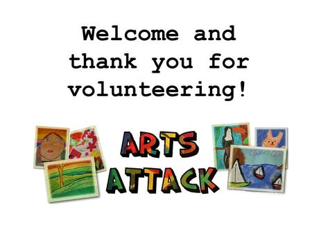 Welcome and thank you for volunteering!. What did I get myself into? Art lessons including all planning, prep, and clean-up Halloween Carnival scarecrows.