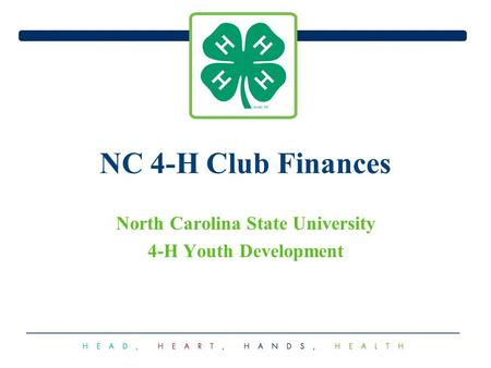 NC 4-H Club Finances North Carolina State University 4-H Youth Development.
