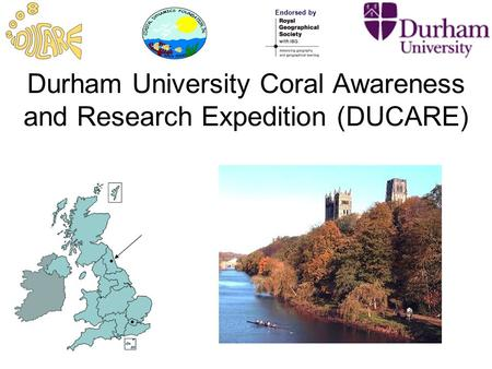 Durham University Coral Awareness and Research Expedition (DUCARE) Endorsed by.