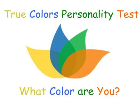 What Color are You? True Colors Personality Test.