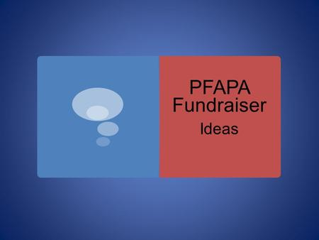 PFAPA Fundraiser Ideas. Purpose  Contribute toward the PFA Dorm bathroom renovation project  Fund student scholarships & activities (social, academic,