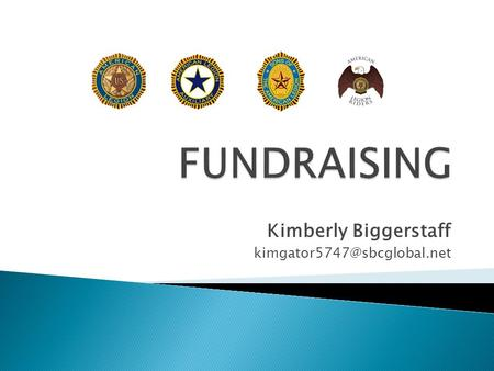 Kimberly Biggerstaff  Steps to Holding a Fundraiser  Examples of Fundraisers  Legal/TABC  Resources.