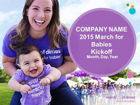 COMPANY NAME 2015 March for Babies Kickoff Month, Day, Year.