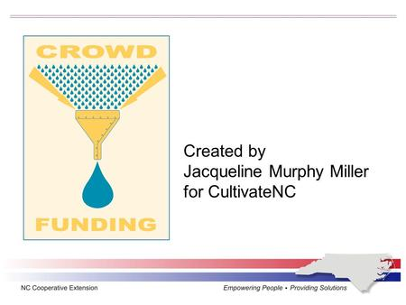 Created by Jacqueline Murphy Miller for CultivateNC.