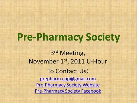 3 rd Meeting, November 1 st, 2011 U-Hour To Contact Us : Pre-Pharmacy Society Website Pre-Pharmacy Society Facebook.